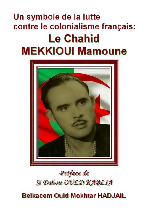 """"""" Un symbole de la lutte contre le colonialisme français : Le Chahid MEKKIOUI Mamoune """" Mekkioui.l-4a09e91"""