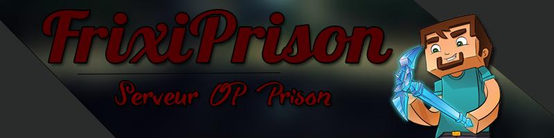 FrixiPrison | Serveur OP Prison