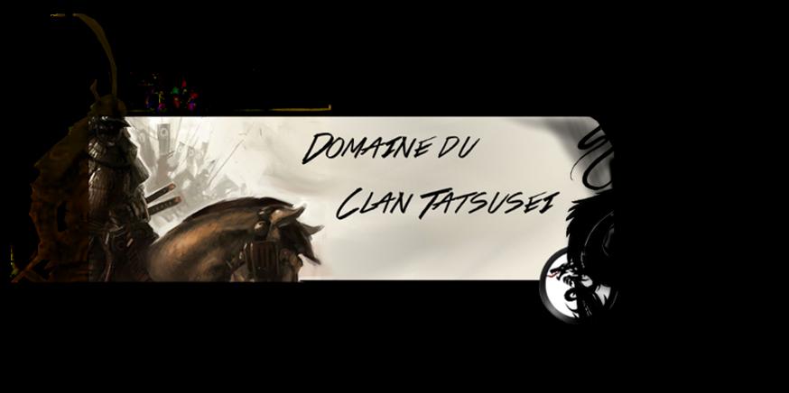 Domaine du clan Tatsusei Index du Forum