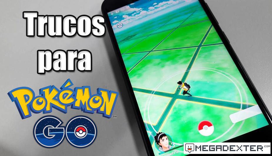 Todos los trucos que debes conocer de Pokémon GO!