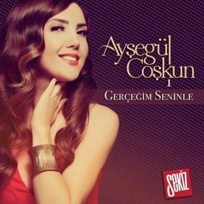 Ay�eg�l Co�kun - Ger�e�im Seninle (2014) Single Alb�m indir