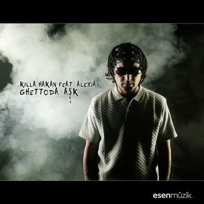 Killa Hakan & Alexia - Ghettoda A�k (2014) Single Alb�m indir